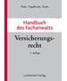 Halm / Engelbrecht / Krahe (Hrsg.), Handbuch des Fachanwalts Versicherungsrecht