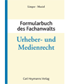 Formularbuch des Fachanwalts Urheber- und Medienrecht