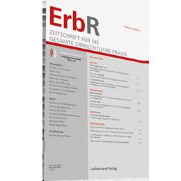 ErbR - Zeitschrift für die gesamte erbrechtliche Praxis