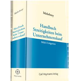 Handbuch Streitigkeiten beim Unternehmenskauf - M&A Litigation