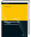 Die Datenschutz-Grundverordnung in der anwaltlichen Beratungspraxis