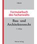 Ulbrich, Formularbuch des Fachanwalts Bau- und Architektenrecht